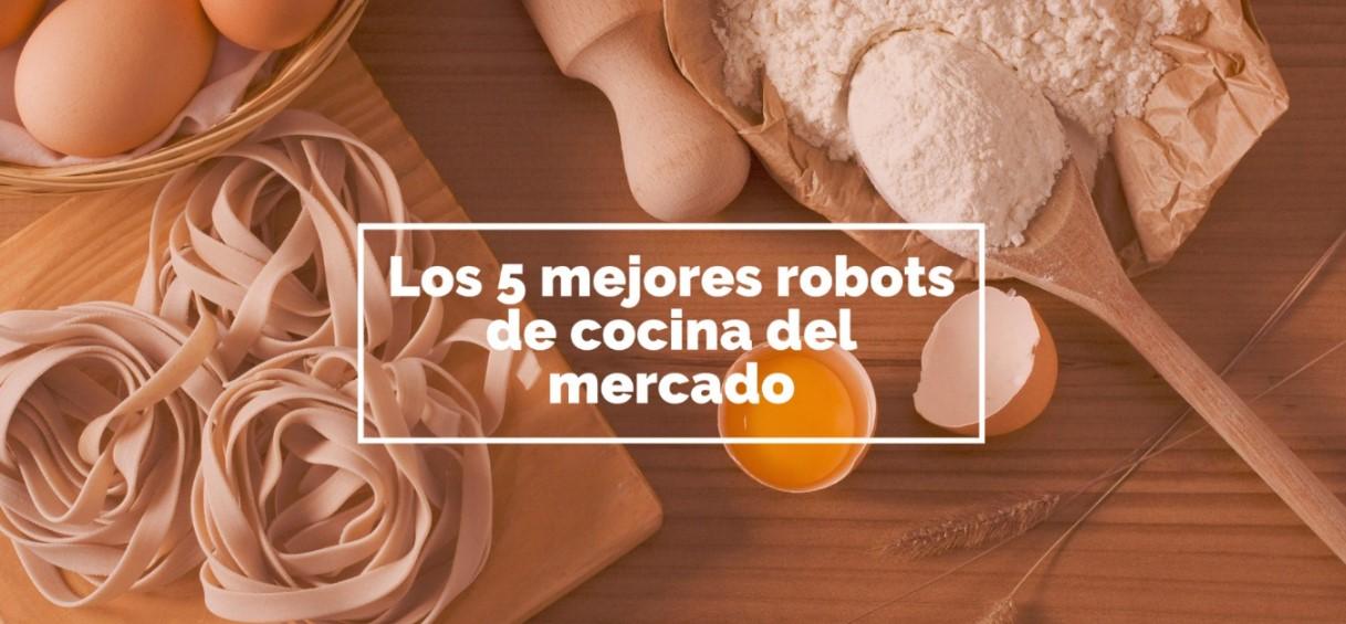 Los 5 mejores robots de cocina del mercado